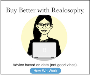 Buy Better With Realosophy - Advice based on data (not your Dad's two cents).